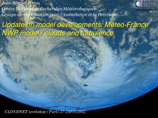 Update on model developments: Meteo-France NWP model / clouds and turbulence