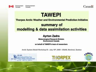TAWEPI  Thorpex Arctic Weather and Environmental Prediction Initiative summary of