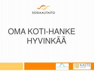 OMA KOTI-HANKE             Hyvinkää