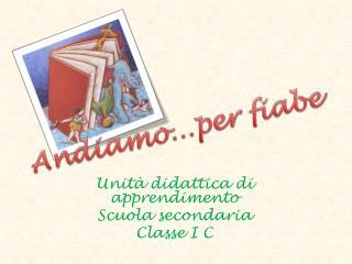 Unit� didattica di apprendimento  Scuola secondaria  Classe I C