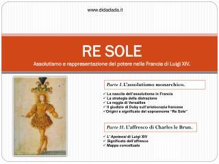 RE SOLE Assolutismo e rappresentazione del potere nella Francia di Luigi XIV.