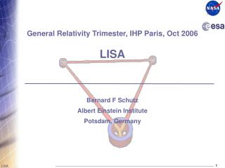 General Relativity Trimester, IHP Paris, Oct 2006 LISA