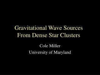 Gravitational Wave Sources From Dense Star Clusters