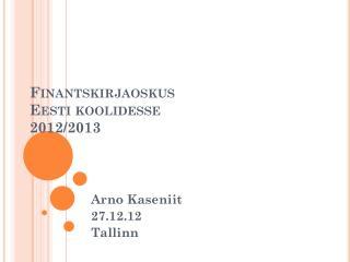 Finantskirjaoskus  Eesti koolidesse 2012/2013