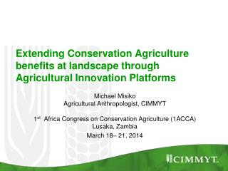 Extending Conservation Agriculture benefits at landscape through Agricultural Innovation Platforms