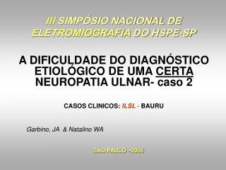 III  SIMPÓSIO NACIONAL DE  ELETROMIOGRAFIA  DO HSPE-SP