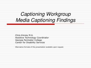 Captioning Workgroup  Media Captioning Findings