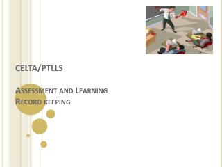 CELTA/PTLLS  Assessment and Learning Record keeping