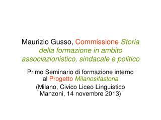 Primo Seminario di formazione interno al  Progetto Milanosifastoria