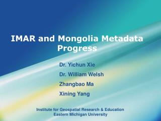 IMAR and Mongolia Metadata  Progress