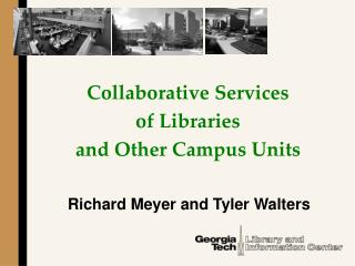Collaborative Services of Libraries and Other Campus Units