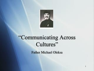"""Communicating Across Cultures"""