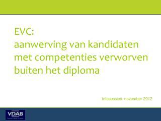 EVC:  aanwerving van kandidaten met competenties verworven buiten het diploma