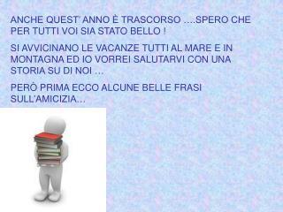 ANCHE QUEST' ANNO È TRASCORSO ….SPERO CHE PER TUTTI VOI SIA STATO BELLO !