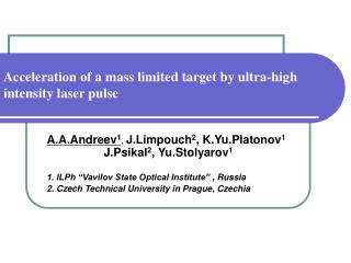Acceleration of a mass limited target by ultra-high intensity laser pulse