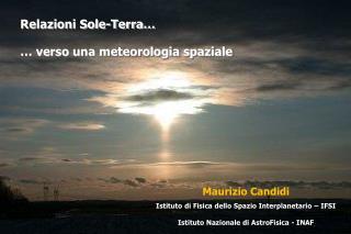 Maurizio Candidi Istituto di Fisica dello Spazio Interplanetario � IFSI