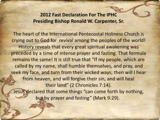 2012 Fast Declaration For The IPHC Presiding Bishop Ronald W. Carpenter, Sr.