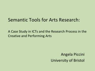 Angela Piccini University of Bristol