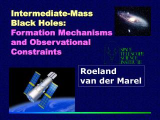 Intermediate-Mass Black Holes: Formation Mechanisms and Observational Constraints