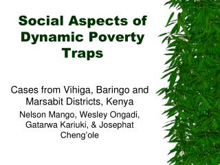 Social Aspects of Dynamic Poverty Traps
