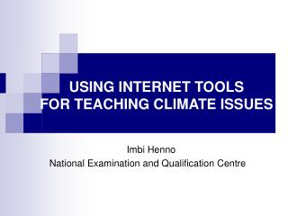 USING INTERNET TOOLS  FOR TEACHING CLIMATE ISSUES