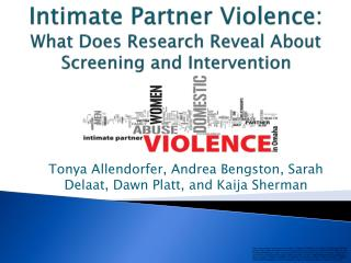 Intimate Partner Violence: What Does Research Reveal About Screening and Intervention
