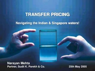 TRANSFER PRICING  Navigating the Indian  Singapore waters