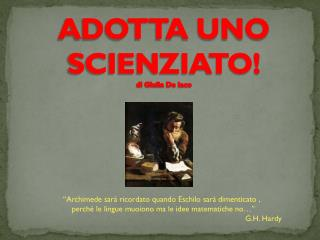 ADOTTA UNO SCIENZIATO! di Giulia De Iaco
