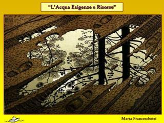 """""""L'Acqua Esigenze e Risorse"""""""