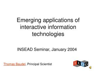 Emerging applications of interactive information technologies