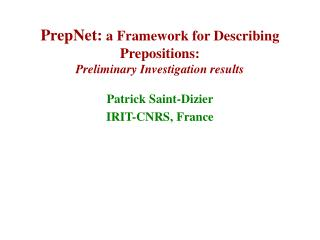 PrepNet:  a Framework for Describing Prepositions:  Preliminary Investigation results