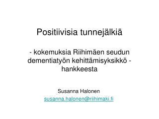 Positiivisia tunnejälkiä  - kokemuksia Riihimäen seudun dementiatyön kehittämisyksikkö -hankkeesta