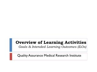 Overview of Learning Activities Goals & Intended Learning Outcomes (ILOs)