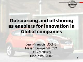 Outsourcing and offshoring as enablers for innovation in Global companies