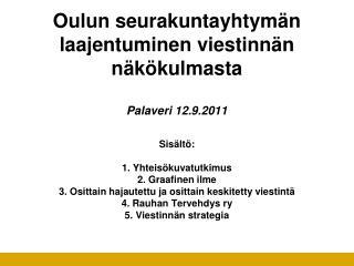 Oulun seurakuntayhtymän laajentuminen viestinnän näkökulmasta  Palaveri 12.9.2011