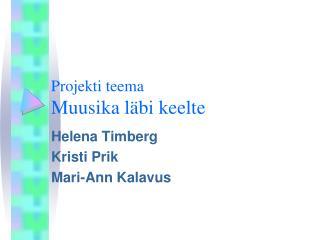 Projekti teema Muusika l�bi keelte