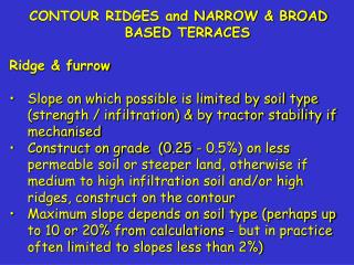 CONTOUR RIDGES and NARROW & BROAD BASED TERRACES Ridge & furrow