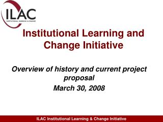 Institutional Learning and Change Initiative
