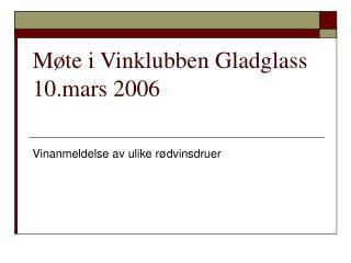 Møte i Vinklubben Gladglass 10.mars 2006