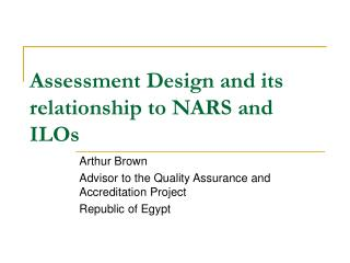 Assessment Design and its relationship to NARS and ILOs