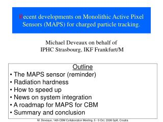R ecent developments on Monolithic Active Pixel Sensors (MAPS) for charged particle tracking.