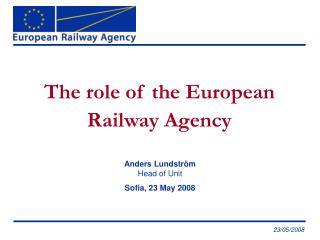The role of the European Railway Agency