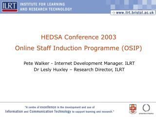 Pete Walker - Internet Development Manager. ILRT Dr Lesly Huxley – Research Director, ILRT