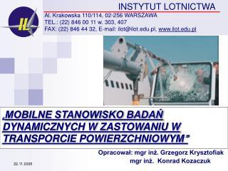 """"""" MOBILNE STANOWISKO BADAŃ DYNAMICZNYCH W ZASTOWANIU W TRANSPORCIE POWIERZCHNIOWYM """""""