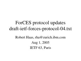 ForCES protocol updates draft-ietf-forces-protocol-04.txt