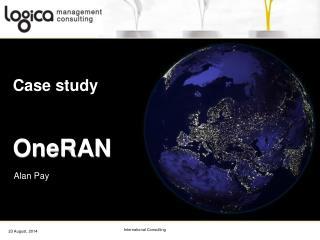 C ase  study OneRAN