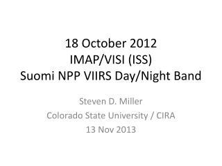 18 October 2012 IMAP/VISI (ISS)  Suomi  NPP VIIRS Day/Night Band