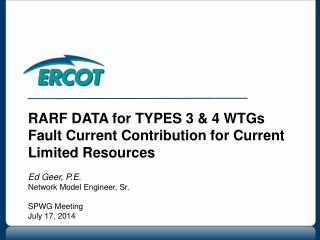 RARF DATA for TYPES 3 & 4 WTGs Fault Current Contribution for Current Limited Resources
