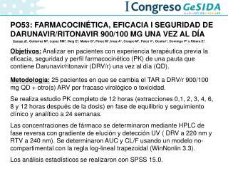PO53: FARMACOCINÉTICA, EFICACIA I SEGURIDAD DE DARUNAVIR/RITONAVIR 900/100 MG UNA VEZ AL DÍA