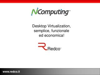 Desktop Virtualization, semplice, funzionale  ed economica!